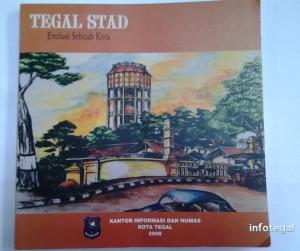 Tegal Stad. Evolusi Sebuah Kota