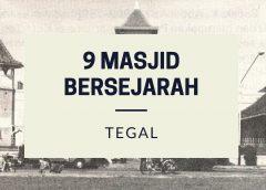Sembilan Daftar Masjid Bersejarah Di Tegal